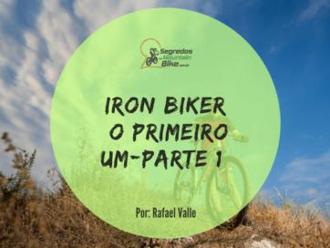 Causo Iron Biker, Parte-1