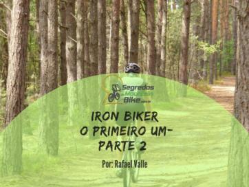 Causo Iron Biker, parte-2.
