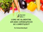 Como me alimentar em dias consecutivos de competição ?