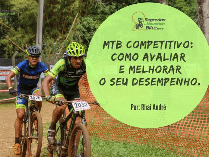 MTB competitivo: Como avaliar e melhorar seu desempenho.