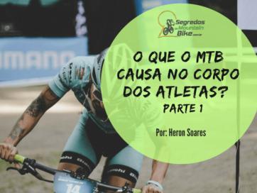 O que o MTB causa no corpo dos atletas ?- Parte 1